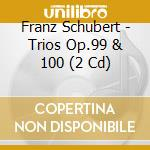 Trii con pianoforte op.99 e 100, sonaten cd musicale di Franz Schubert