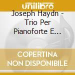 Haydn Franz Joseph - Trio Per Pianoforte E Archi N.25, 26, 27 cd musicale di Haydn franz joseph
