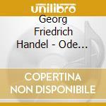 ODE FOR THE BIRTHDAY OF QUEEN ANNE, DIXI  cd musicale di HANDEL GEORG FRIEDRI