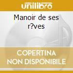 Manoir de ses r?ves cd musicale di Django Reinhardt