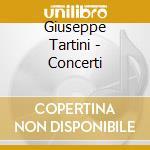 Tartini Giuseppe - Concerti cd musicale di Giuseppe Tartini