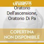 ORATORIO DELL'ASCENSIONE, ORATORIO DI PA  cd musicale di Johann Sebastian Bach