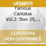 FAMOUS CANTATAS VOL.2: BWV 29, 78, 119,   cd musicale di Johann Sebastian Bach