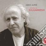 Epop�e de giglamesh cd musicale di Abed Azrie'