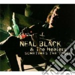 Neal Black & The Healers - Sometimes The Truth cd musicale di NEAL BLACK & THE HEA