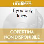 If you only knew cd musicale