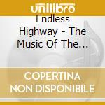 THE MUSIC OF THE BAND cd musicale di ENDLESS HIGHWAY