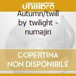 Autumn/twill by twilight - numajiri cd musicale di T. Takemitsu