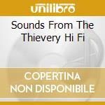 SOUNDS FROM THE THIEVERY HI FI cd musicale di THIEVERY CORPORATION
