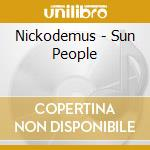 SUN PEOPLE                                cd musicale di NICKODEMUS
