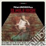 12 mile high cd musicale di THUNDERBALL