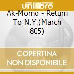 Return to n.y. cd musicale di Ak-momo