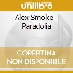 PARADOLIA cd musicale di SMOKE ALEX