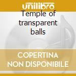 Temple of transparent balls cd musicale di Dog Black