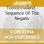 Tomorrowland - Sequence Of The Negativ cd musicale di TOMORROWLAND