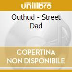 STREET DAD cd musicale di Hud Out