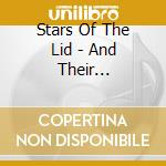 AND THEIR REFINEMENT OF THE DECLINE cd musicale di STARS OF THE LID