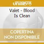 Valet - Blood Is Clean cd musicale di VALET