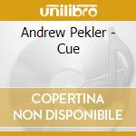 Andrew Pekler - Cue cd musicale di Andrew Pekler