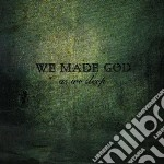 As we sleep cd musicale di We made god