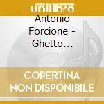 Ghetto paradise cd musicale di Antonio Forcione