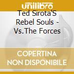 Forces of evil cd musicale di Ted Sirota