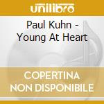 Paul Kuhn - Young At Heart cd musicale di Paul khun & the best