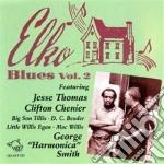 Elko Blues Vol.2 cd musicale di C.chenier/m.willis & o.