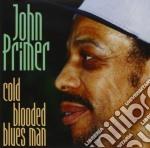 John Primer - Cold Blooded Blues Man cd musicale di John Primer