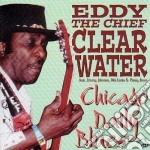 Eddy Clearwater - Chicago Daily Blues cd musicale di Clearwater Eddie