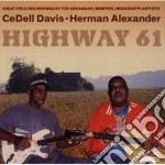 Cedell Davis/herman Alexander - Highway 61 cd musicale di Davis/herman Cedell