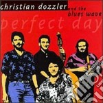 Christian Dozzler & Blues Wave - Perfect Day cd musicale di Christian dozzler & blues wave