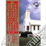 Silver Cross Gospel Story Vol. 1 cd musicale di The lords messenger & o.