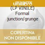 (LP VINILE) Formal junction/grunge lp vinile di Proxima