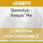 KEEPIN' ME cd musicale di STEREOTYP