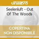 Seelenluft - Out Of The Woods cd musicale