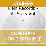 Klein Records - All Stars Vol 1 cd musicale