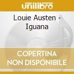 IGUANA cd musicale di AUSTEN, LOUIE