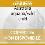 Australia aquaria/wild child cd musicale di Daevid/mothergong Allen