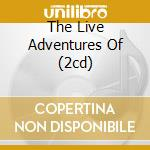 THE LIVE ADVENTURES OF (2CD) cd musicale di WATERBOYS