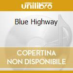 BLUE HIGHWAY cd musicale di PARKER GRAHAM