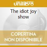The idiot joy show cd musicale di The Fall