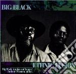Big Black - Ethnic Fusion cd musicale di Black Big
