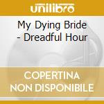 THE DREADFUL HOURS cd musicale di MY DYING BRIDE