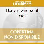 Barber wire soul -digi- cd musicale