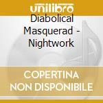 Diabolical Masquerad - Nightwork cd musicale di Masquerad Diabolical