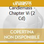 CHAPTER VI CD+DVD                         cd musicale di CANDLEMASS