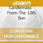 Candlemass - From The 13th Sun cd musicale di CANDLEMASS