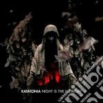 NIGHT IS THE NEW DAY                      cd musicale di KATATONIA