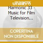Harmonic 33 - Music for Film Television Vol.1  cd musicale di HARMONIC 33